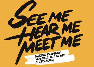 SEE ME, HEAR ME, MEET ME!